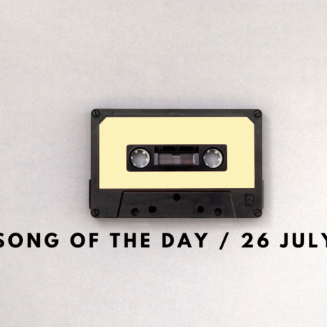 Song of the Day / 25 July
