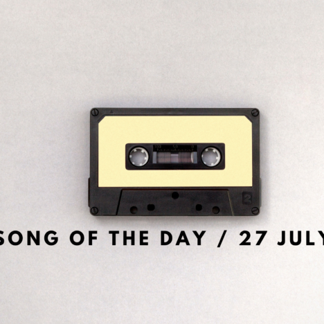 Song of the Day / 26 July