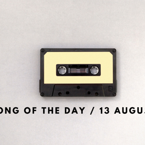 [special feature!!!] Song of the Day / 12 Aug