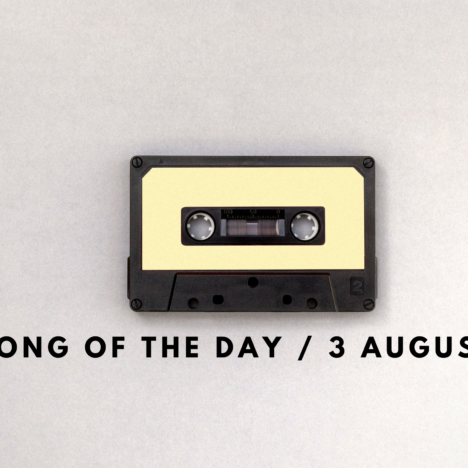 Song of the Day / 2 Aug